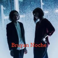 Bruyan Noche ブリュイアンノーチェ
