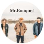 Mr.Bouquet(ミスターブーケ)