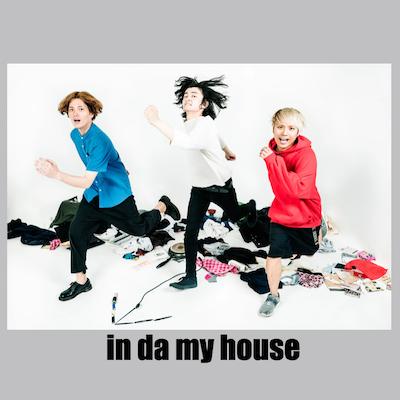 in da my house